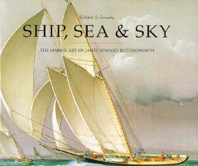 Image for Ship, Sea & Sky: The Marine Art of James Edward Buttersworth