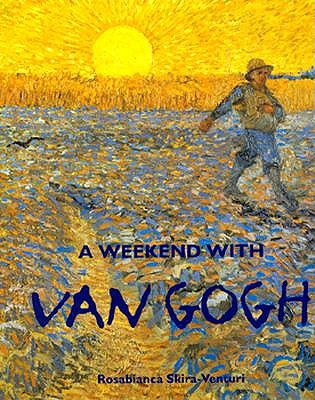 Weekend with Van Gogh, Venturi, Rosabianca S.