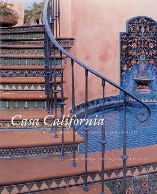 Image for Casa California: Spanish-Style Houses from Santa Barbara to San Clemente