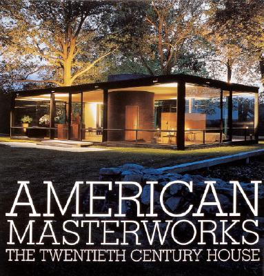 Image for American Masterworks: The Twentieth-Century House