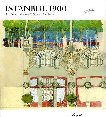 Image for Istanbul 1900: Art Nouveau Architecture and Interiors