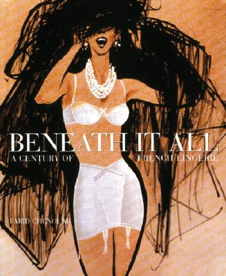 Image for Beneath It All: 100 Years of French Elegance