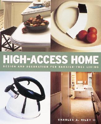 HIGH-ACCESS HOME. Design and Decoration for Barrier-Free Living.