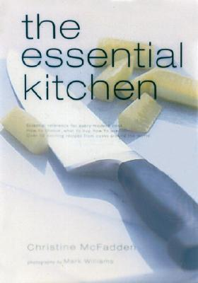 Image for The Essential Kitchen: Basic Tools, Recipes, and Tips for a Complete Kitchen