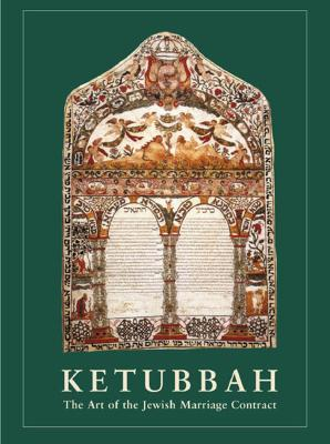 Image for Ketubbah: The Art of the Jewish Marriage Contract