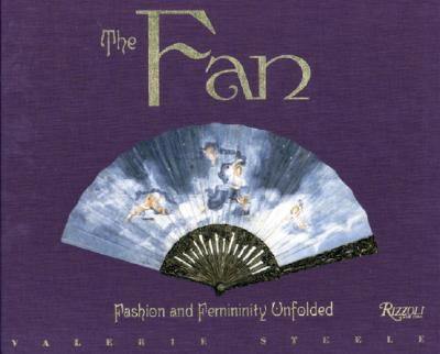 Image for The Fan: Fashion and Femininity Unfolded