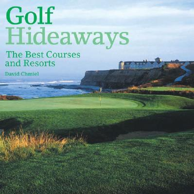 Image for Golf Hideaways: The Best Courses & Resorts