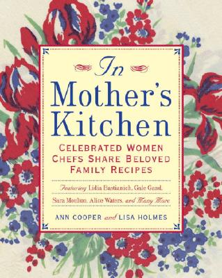 Image for In Mother's Kitchen: Celebrated Women Chefs Share Beloved Family Recipes