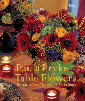 Image for Table Flowers: Innovative Floral Designs for Entertaining