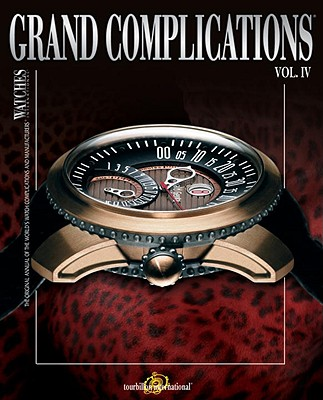 Image for Grand Complications: High Quality Watchmaking Volume IV