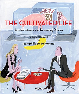 Image for The Cultivated Life: Written and Illustrated by Jean-Philippe Delhomme