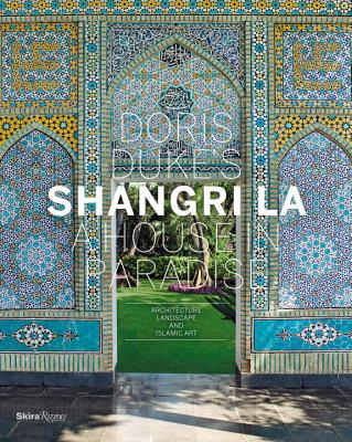 Image for Doris Duke's Shangri-La: A House in Paradise: Architecture, Landscape, and Islamic Art