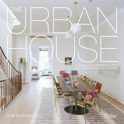 Image for The Urban House: Townhouses, Apartments, Lofts, and Other Spaces for City Living