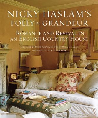 Image for Nicky Haslam's Folly De Grandeur: Romance and Revival in an English Country House