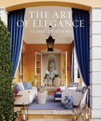 Image for The Art of Elegance: Classic Interiors
