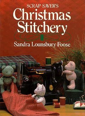 Scrap Saver's Christmas Stitchery, Sandra LounsburyFoose