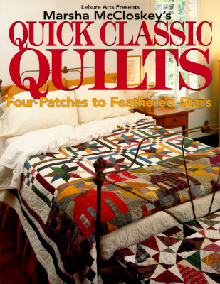 Image for Marsha McCloskey's Quick Classic Quilts: Four-Patches to Feathered Stars (For the Love of Quilting.)