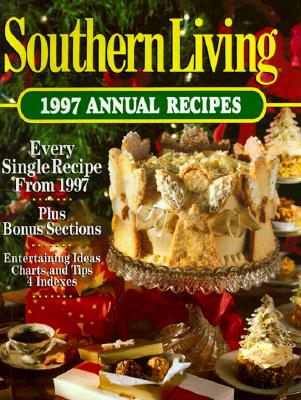 Image for Southern Living: 1997 Annual Recipes (Southern Living Annual Recipes)