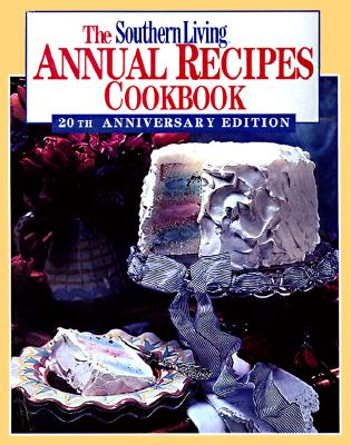 Image for Southern Living Annual Recipes Cookbook 20th Anniversary Edition