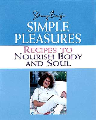Image for Jenny Craig's Simple Pleasures: Recipes to Nourish Body and Soul