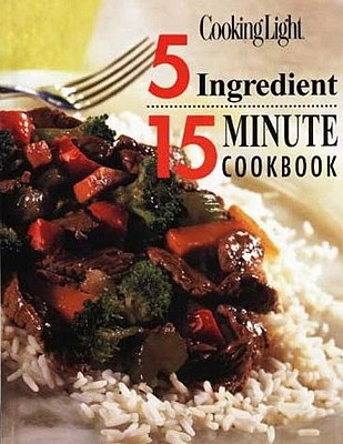 Image for Cooking Light 5 Ingredient 15 Minute Cookbook