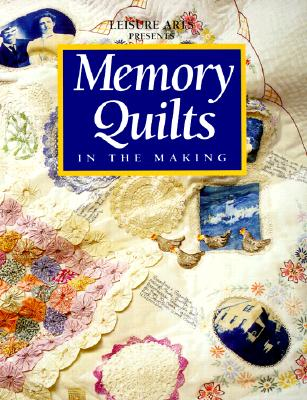 Image for MEMORY QUILTS IN THE MAKING