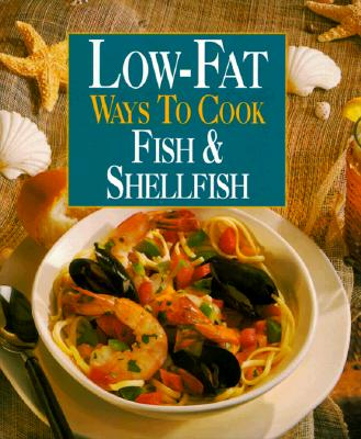 Image for Low-Fat Ways to Cook Fish & Shellfish
