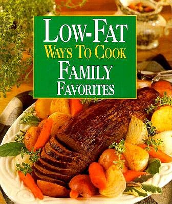 Image for Low-Fat Ways to Cook Family Favorites (Low Fat Ways to Cook)