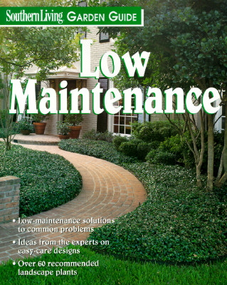 Image for Low Maintenance Gardening (Southern Living Garden Guides)