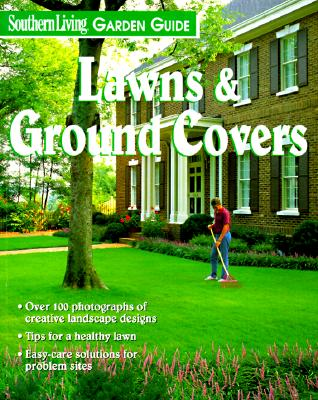 Image for Southern Living Garden Guide: Lawns & Ground Covers (Southern Living Garden Guides)