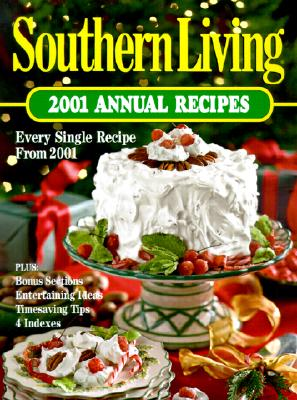 Image for Southern Living 2001: Annual Recipes (Southern Living Annual Recipes, 2001)