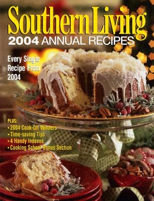 Image for Southern Living 2004 Annual Recipes (Southern Living Annual Recipes)