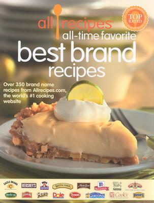 Image for ALLRECIPES ALL TIME FAVORITE BEST BRAND RECIPES: OVER 350 BRAND NAME RECIPE