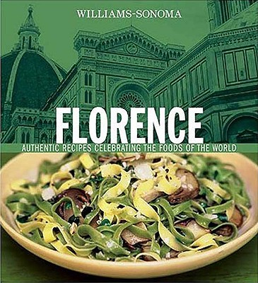 Image for FLORENCE AUTHENTIC RECIPES CELEBRATING THE FOODS OF THE WORLD