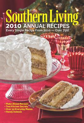 Image for Southern Living 2010 Annual Recipes: Every Single Recipe from 2010