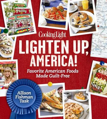 Image for Cooking Light Lighten Up, America!: Favorite American Foods Made Guilt-Free