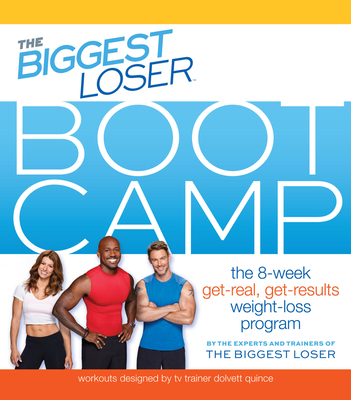 Image for The Biggest Loser Bootcamp: The 8-Week Get-Real, Get-Results Weight Loss Program