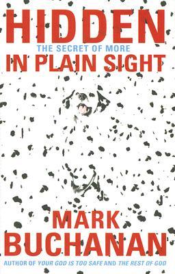 Hidden in Plain Sight: The Secret of More, Buchanan,Mark