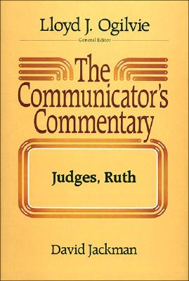Image for The Communicator's Commentary: Judges, Ruth (COMMUNICATOR'S COMMENTARY OT)