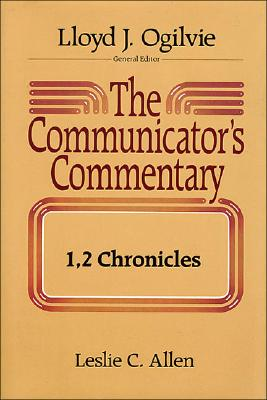 Image for The Communicator's Commentary: 1, 2 Chronicles (Communicator's Commentary Ot)