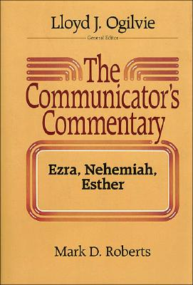 Image for The Communicator's Commentary: Ezra, Nehemiah, Esther (COMMUNICATOR'S COMMENTARY OT)