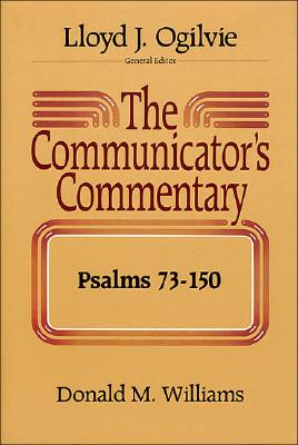 Image for The Communicator's Commentary: Psalms 73-150 (The Communicator's Commentary Series. Old Testament, 14)
