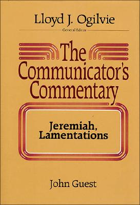 Image for The Communicator's Commentary: Jeremiah, Lamentations (COMMUNICATOR'S COMMENTARY OT)