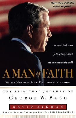 Image for Man of Faith : The Spiritual Journey of George W. Bush