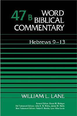 Word Biblical Commentary Vol. 47b, Hebrews 9-13  (lane), 450, WILLIAM LANE