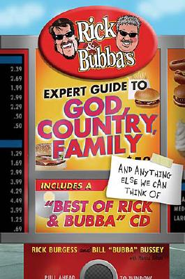 Image for Rick and Bubba's Expert Guide to God, Country, Family, and Anything Else We Can Think Of: Including a 'Best of Rick and Bubba' CD!