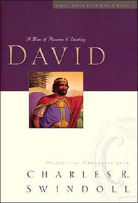 David: A Man of Passion & Destiny (Great Lives from God's Words, Volume 1), Swindoll, Charles R.