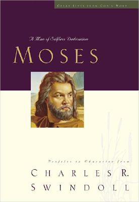 Moses Great Lives Series: Volume 4, Charles R. Swindoll