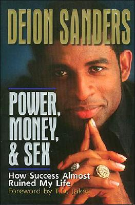 Image for POWER, MONEY, & SEX HOW SUCCESS ALMOST RUINED MY LIFE