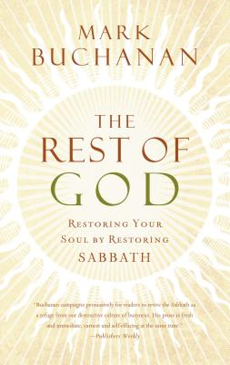 Image for The Rest of God: Restoring Your Soul by Restoring Sabbath (Bookclub)